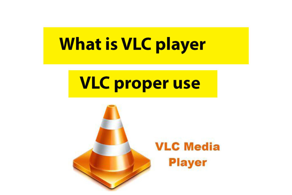 VLC Player and proper use