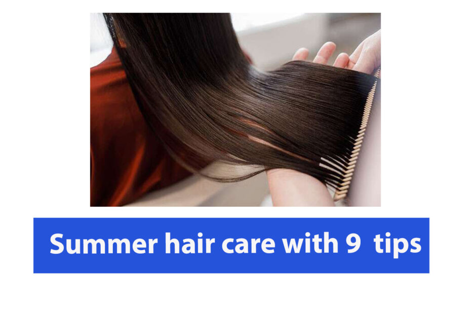 Summer hair care with 9 tips