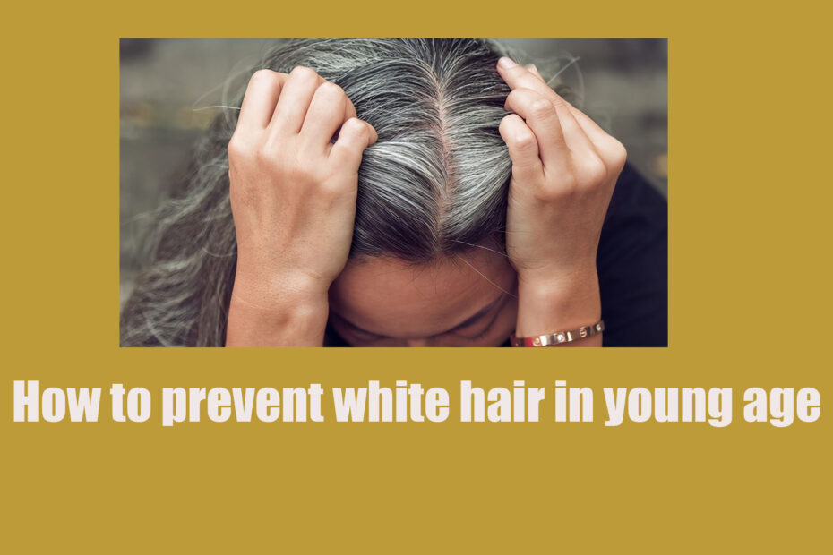 prevent white hair in young age
